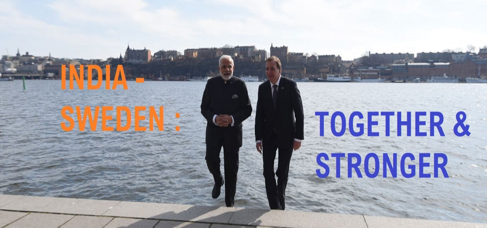 INDIA-SWEDEN : TOGETHER & STRONGER